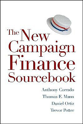 New Campaign Finance Sourcebook By Corrado, Anthony (EDT)/ Mann, Thomas E./ Ortiz, Daniel R./ Potter, Trevor